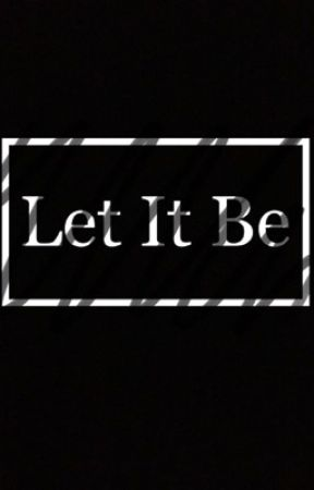 Let It Be by emo__rat