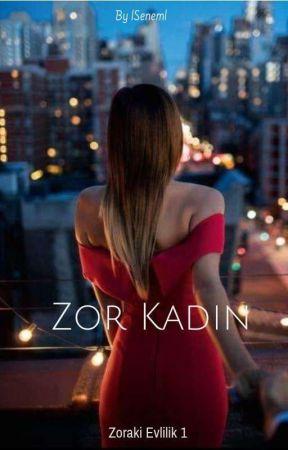 Zor Kadın (Zoraki Evlilik 1) by lSeneml