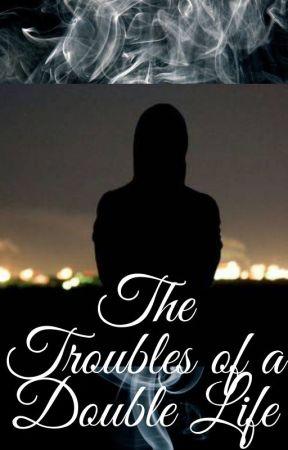The Troubles of a Double Life. by FredbearFazbear1983