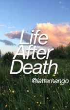 Life After Death | Short Story  by lattemango
