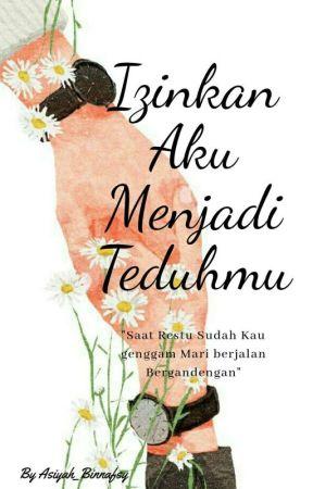 Izinkan Aku Menjadi Teduhmu (On Going) by Asiyah_Binnafsy