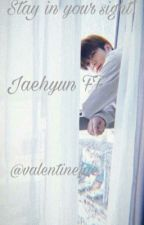 Stay In Your Sight   Jaehyun FF by chrisellemin