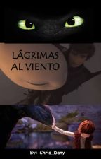 Lágrimas al viento by Chris_Dany25