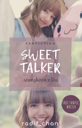Sweet Talker [Seunghoon x Lisa] by Radif_Chan