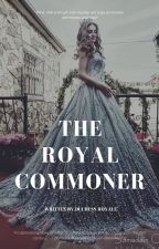 The Royal Commoner by Duchess_Royale