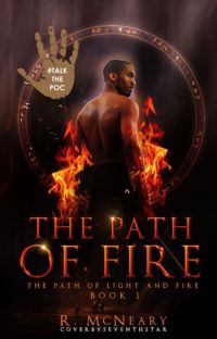 🔥 The Path of Fire (Path of Light and Fire Book #1)(Completed) 🔥 cover