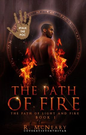 🔥 The Path of Fire (Path of Light and Fire Book #1)(Completed) 🔥 by rtmwriter
