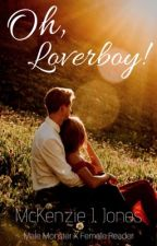 Oh, Loverboy! by Kenzie17