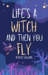 Life's a Witch and Then You Fly cover
