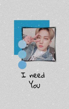 I need you //ChangJin// by HyunHyunsung