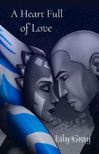 A Heart Full of Love || Rexsoka ✓ (Under Editing)  cover