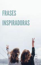 Frases Inspiradoras by mafer_arguello