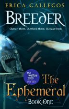 The Ephemeral (Book 1: Breeder) by gtgrandom