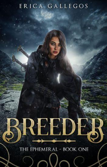 The Ephemeral (Book 1: Breeder)