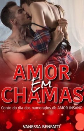 Amor em Chamas  by vanessabenfatti0