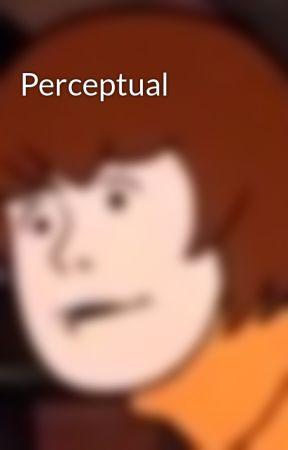 Perceptual by zedolew