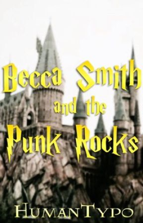 Becca Smith and the Punk Rocks •5SOS and HARRY POTTER crossover• {COMPLETED} by HumanTyop