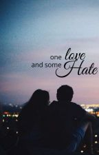 One Love And Some hate by ToShadowsnSun