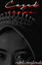 Caged Crown by veiled_muslimah17