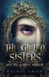 The Gifted Sisters And The Golden Mirror cover