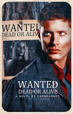Wanted Dead or Alive | 𝐃𝐄𝐀𝐍 𝐖𝐈𝐍𝐂𝐇𝐄𝐒𝐓𝐄𝐑 by capnbarnes