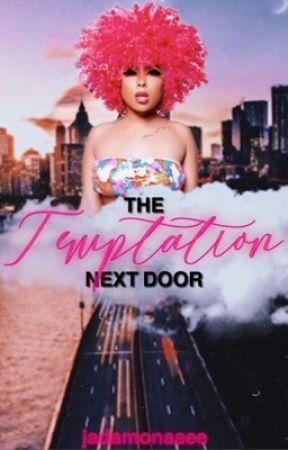 The Temptation Next Door   by JadaMonaaee