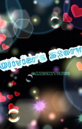 OLIVIER'S STORY by Misa_Chan_01