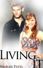 Living It by IndieGirl101