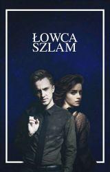 Łowca Szlam | Dramione by SelenaFeltson