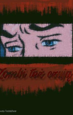 Zombi też czuje by Lovely-TeddyBear