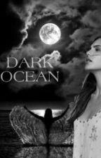 Dark Ocean by Greatescape55555