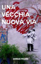 Una Vecchia Nuova Via by Giorgi0_Pesaro
