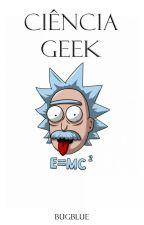 Ciência Geek by Bug_Blue