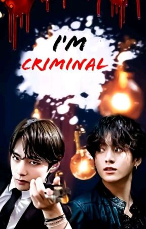 I'M CRIMINAL (TAEKOOK) (EN EMISIÓN) by Kim_Shadow0192