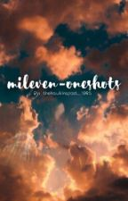 Mileven-Oneshots by thehawkinspost_1985