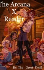 The Arcana X Reader by The_Great_Devil_