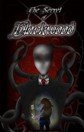 The Secret of Blackwood by DarkAngel6021