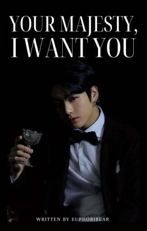 YOUR MAJESTY, I WANT YOU | JJK [COMING SOON] by EUPHORICBEAR