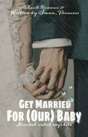 Get Married For (Our) Baby [On Going] by saturnusshine03