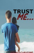TRUST ME...\KTH by richard-cuguli1995