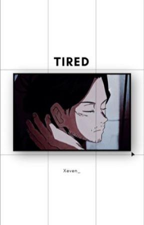 𝐓𝐢𝐫𝐞𝐝 ☆彡[EDITING]  by Xeven_