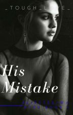 His Mistake by _Tough_Love_