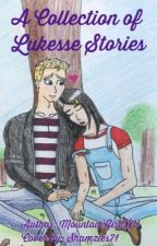 A Collection of Lukesse Stories by Golden_Infinity_luv