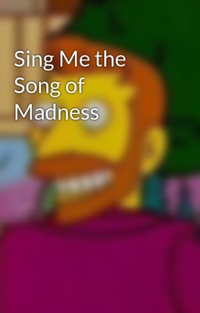 Sing Me the Song of Madness by TimMcFarlane