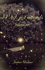 P.S. je t'attends encore by Justine-Vasseur