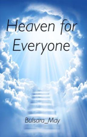 Heaven for Everyone by Bulsara_May