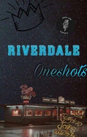 RIVERDALE ONESHOTS by WiseGirlEverdeen
