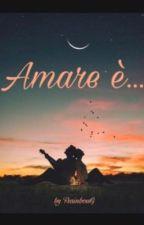 Amare è... di FrainbowG