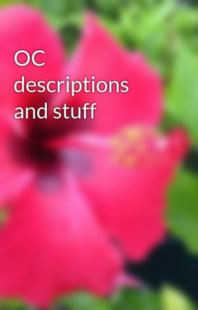 OC descriptions and stuff by Tikora_noara