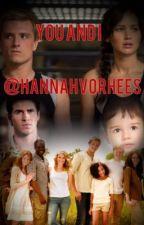 You And I (A Katniss and Peeta Story) by HannahVorhees